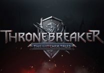 Gwent Witcher Card Game & Thronebreaker Launch Dates Revealed