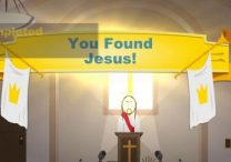 you found jesus