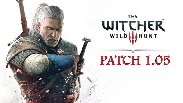 WITCHER 3 patch notes 1.05