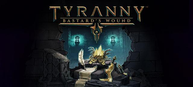 tyranny bastard's wound announced