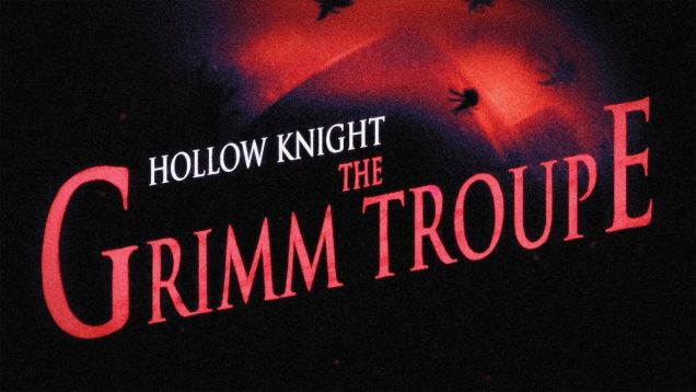 Hollow Knight Grimm Troupe Free Expansion Release Date Revealed