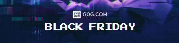 GOG Black Friday Sale Now Live, Lasts Until Next Tuesday