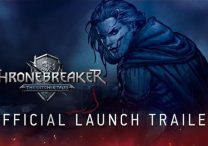 Thronebreaker The Witcher Tales Released on PC with Launch Trailer