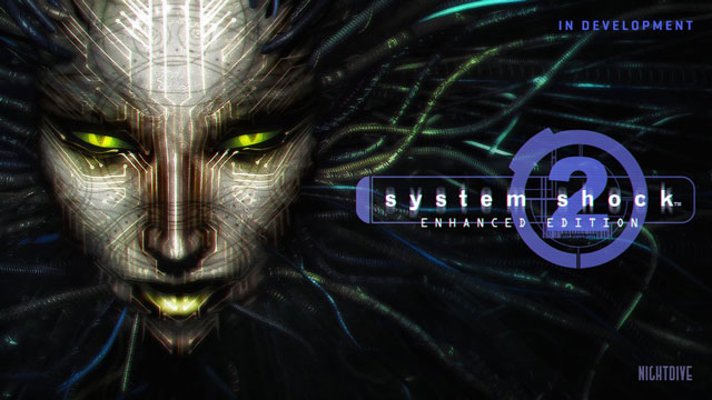 System Shock 2 Enhanced Edition Now in Development