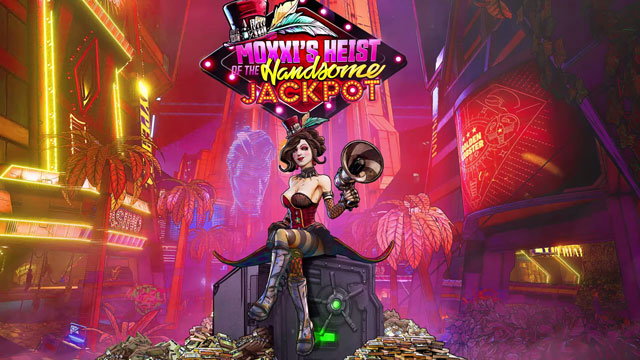 Borderlands 3 Moxxi's Heist of the Handsome Jackpot Trailer Revealed