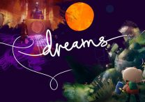 Dreams Early Access Players Will Get Full Game Ahead of Official Launch
