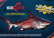 Maneater Tiger Shark Skin Pre-Order