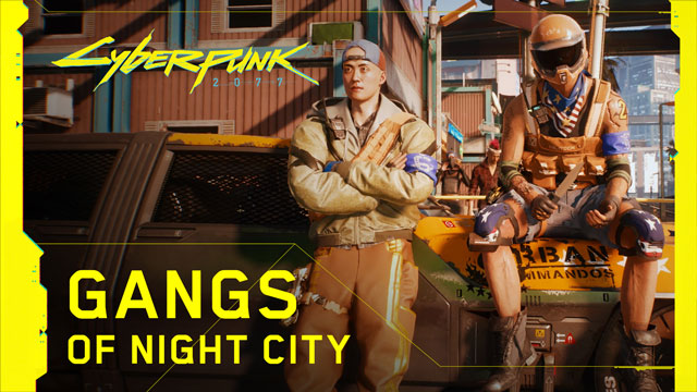 cyberpunk 2077 gangs of night city shown off in new trailer