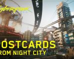 cyberpunk 2077 postcards from night city trailer unveiled