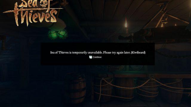 sea of thieves down for maintenance kiwibeard error